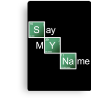 Breaking Bad - Say My Name Canvas Print