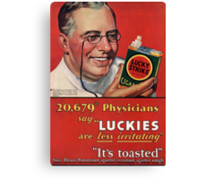 "Physicians say ""Luckies are less irritating"" Canvas Print"