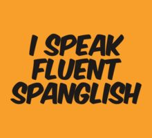 I speak fluent spanglish by digerati