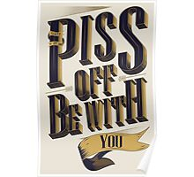 Piss Off Be With You Poster
