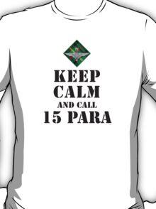 KEEP CALM AND CALL 15 PARA T-Shirt