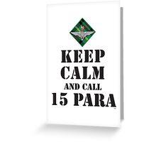 KEEP CALM AND CALL 15 PARA Greeting Card