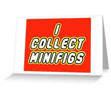 I COLLECT MINIFIGS  Greeting Card