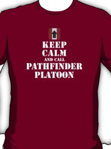 KEEP CALM AND CALL PATHFINDER PLATOON T-Shirt
