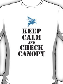 KEEP CALM AND CHECK CANOPY - PEGASUS T-Shirt