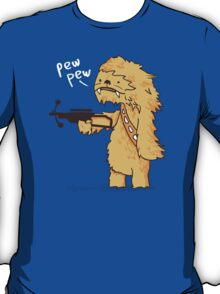 Chewy - pew pew you're dead T-Shirt
