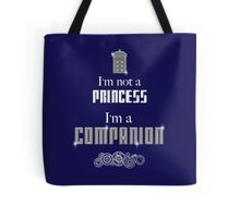 I'm Not a Princess, I'm a Companion | Doctor Who Tote Bag