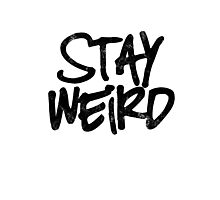 Stay weird Photographic Print