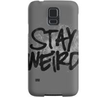 Stay weird Samsung Galaxy Case/Skin
