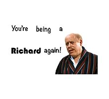 You're being a Richard again by android14