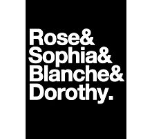 Rose, Sophia, Blanche & Dorothy. Photographic Print