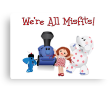 We're All Misfits! Canvas Print