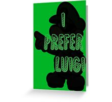 I prefer Luigi bros Greeting Card