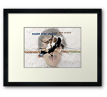 ESCAPE FROM YOURSELF Framed Print