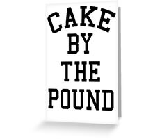 Cake By The Pound [Black] Greeting Card