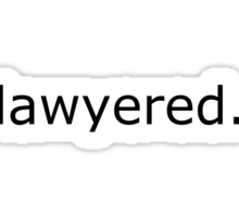Lawyered. Sticker