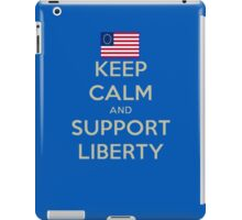 Keep Calm and Support Liberty iPad Case/Skin