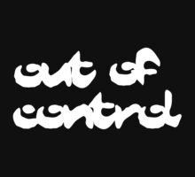 Out of control. White version. by dirttrackvibes