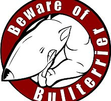Beware of the Bull Terrier! by Kricket-Kountry