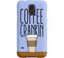 Coffee Crankin' Though My Sys Samsung Galaxy Case/Skin