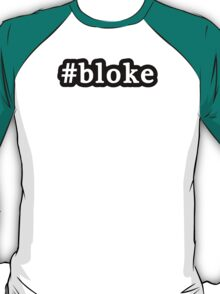 Bloke - Hashtag - Black & White T-Shirt