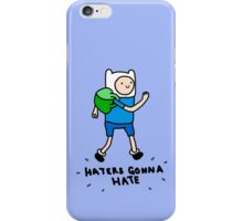 Haters Gonna Hate Finn iPhone Case/Skin