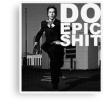 DO EPIC SHIT Canvas Print