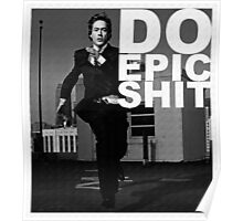 DO EPIC SHIT Poster