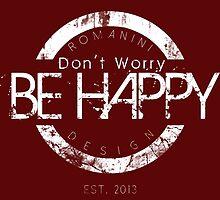 DON'T WORRY BE HAPPY by Luiz Paulo Romanini