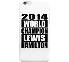 Lewis Hamilton - 2014 Formula 1 World Champion Design iPhone Case/Skin