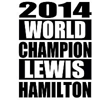 Lewis Hamilton - 2014 Formula 1 World Champion Design Photographic Print