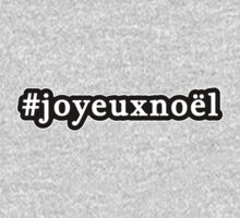 Joyeux Noel - Christmas - Hashtag - Black & White Kids Clothes