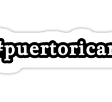 Puerto Rican - Hashtag - Black & White Sticker