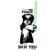 May the Force Be Shih Tzu Photographic Print