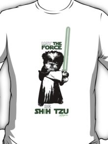 May the Force Be Shih Tzu T-Shirt