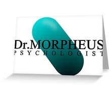 Doctor MOPHEUS - PSYCHOLOGIST Greeting Card
