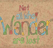 Not All Who Wander Are Lost by MadamDoodle