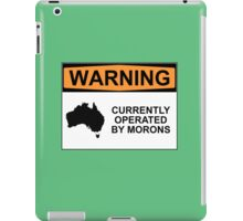 WARNING: CURRENTLY OPERATED BY MORONS iPad Case/Skin
