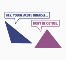 Acute Triangle Obtuse Angle by TheShirtYurt