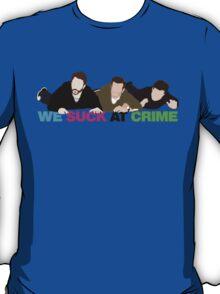 We Suck at Crime T-Shirt