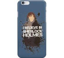 I Believe in Sherlock Holmes. iPhone Case/Skin