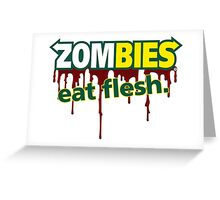 Zombies eat flesh Greeting Card