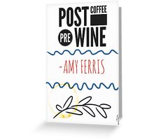 Post Coffee - Pre Wine Greeting Card