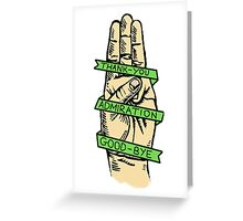 Three Finger Salute Greeting Card
