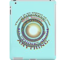 'BEINGNESS' KNOWS... everything! iPad Case/Skin