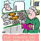 Cartoon - Fish Funerals by NigelSutherland