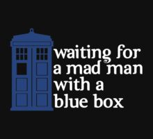 Waiting For a Mad Man With a Blue Box T-Shirt