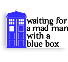 Waiting For a Mad Man With a Blue Box Canvas Print
