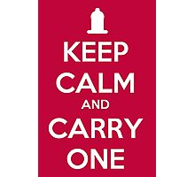 Keep calm and Carry one Photographic Print