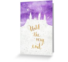 "Harry Potter ""Until the very end"" Greeting Card"